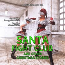 Santa Fight Club: And Other Christmas Stories by George Saoulidis audiobook
