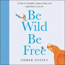 Be Wild Be Free by Amber Fossey audiobook