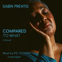Compared to What by Sabin Prentis audiobook