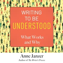 Writing to Be Understood by Anne Janzer audiobook