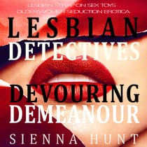 Lesbian Detectives Devouring Demeanor by Sienna Hunt audiobook