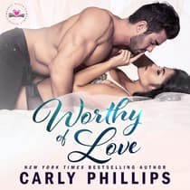 Worthy of Love by Carly Phillips audiobook