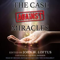 The Case Against Miracles by John W. Loftus audiobook