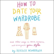 How to Date Your Wardrobe by Heather Newberger audiobook