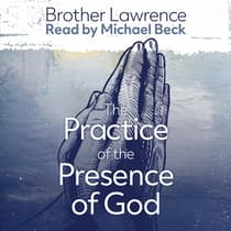 The Practice of the Presence of God the Best Rule of a Holy Life by Lawrence audiobook
