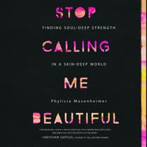 Stop Calling Me Beautiful by Phylicia Masonheimer audiobook
