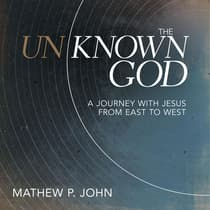 The Unknown God by Mathew P. John audiobook