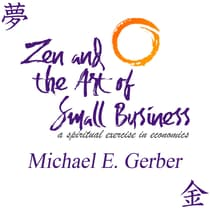 Zen and the Art of Small Business by Michael E. Gerber audiobook