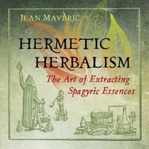 Hermetic Herbalism by Jean Mavéric audiobook