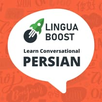 LinguaBoost - Learn Conversational Persian by LinguaBoost  audiobook