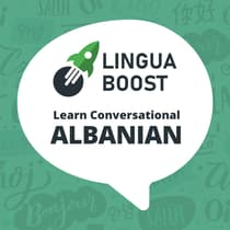 LinguaBoost - Learn Conversational Albanian by LinguaBoost  audiobook