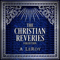 The Christian Reveries Collection by A LeRoy audiobook