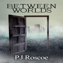 Between Worlds by P.J. Roscoe audiobook