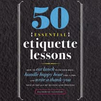 50 Essential Etiquette Lessons by Katherine Flannery audiobook
