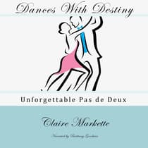 Dances with Destiny by Claire Markette audiobook