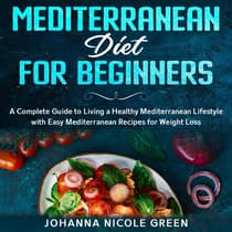 Mediterranean Diet for Beginners by Johanna Nicole Green audiobook
