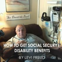 How to Get Social Security Disability Benefits by Levi Freud audiobook