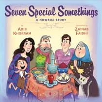 Seven Special Somethings: A Nowruz Story by Adib Khorram audiobook