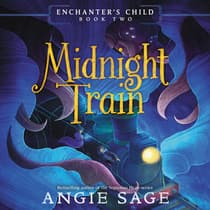 Enchanter's Child, Book Two: Midnight Train by Angie Sage audiobook