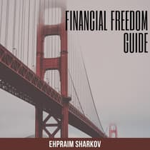 Financial Freedom Guide by Ehpraim Sharkov audiobook