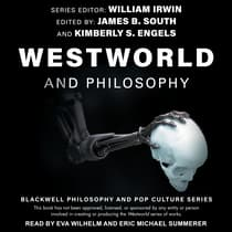 Westworld and Philosophy by William Irwin audiobook