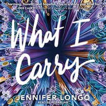 What I Carry by Jennifer Longo audiobook
