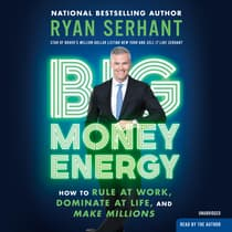 Big Money Energy by Ryan Serhant audiobook