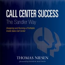 Call Center Success The Sandler Way by Tom Niesen audiobook