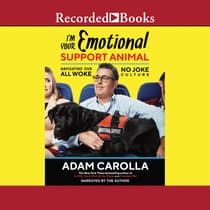 I'm Your Emotional Support Animal by Adam Carolla audiobook