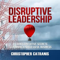 Disruptive Leadership by Christopher Catranis audiobook