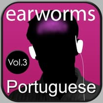 Rapid Portuguese Vol. 3 by Earworms Learning audiobook