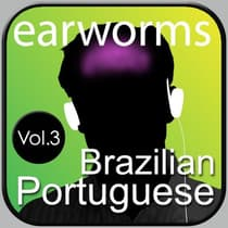 Rapid Brazilian Portuguese Vol. 3 by Earworms Learning audiobook