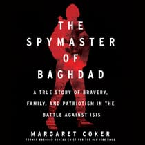 The Spymaster of Baghdad by Margaret Coker audiobook