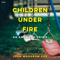 Children Under Fire by John Woodrow Cox audiobook