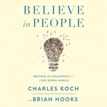Believe in People by Charles G. Koch audiobook