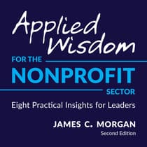Applied Wisdom for the Nonprofit Sector by James C. Morgan audiobook