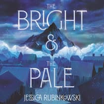The Bright & the Pale by Jessica Rubinkowski audiobook