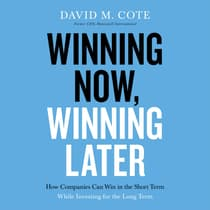 Winning Now, Winning Later by David M. Cote audiobook