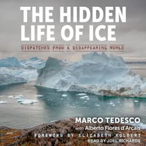 The Hidden Life of Ice by Marco Tedesco audiobook