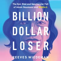 Billion Dollar Loser by Reeves Wiedeman audiobook