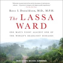 The Lassa Ward by Ross I. Donaldson, MD, MPH audiobook