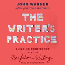 The Writer's Practice by John Warner audiobook