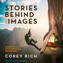 Stories Behind the Images by Corey Rich audiobook