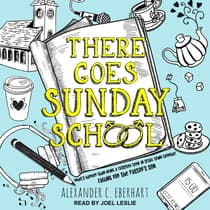There Goes Sunday School by Alexander C. Eberhart audiobook