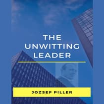 The Unwitting Leader by Jozsef Piller audiobook