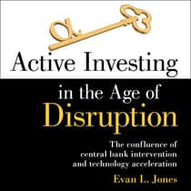Active Investing in the Age of Disruption by Evan L. Jones audiobook