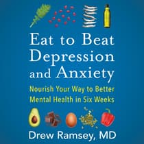 Eat to Beat Depression and Anxiety by Drew Ramsey audiobook