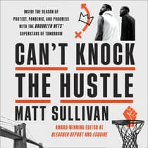Can't Knock the Hustle by Matt Sullivan audiobook