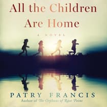 All the Children Are Home by Patry Francis audiobook