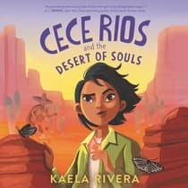 Cece Rios and the Desert of Souls by Kaela Rivera audiobook